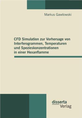 CFD Simulation zur Vorhersage von Interferogrammen, Temperaturen und Spezieskonzentrationen in einer Hexanflamme  [Gawlowski, Markus] (Tapa Blanda)