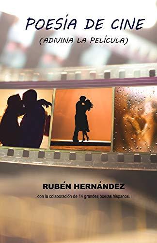 POESÍA DE CINE: ¡ Adivina la película ! por Don Rubén Hernández González