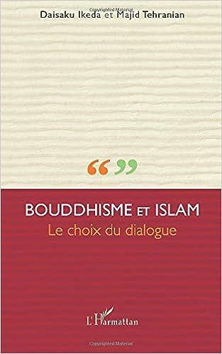 Bouddhisme et Islam le choix du dialogue (French Edition)
