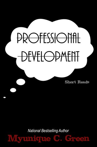 Professional Development by [Green, Myunique C., Green, Myunique C. ]