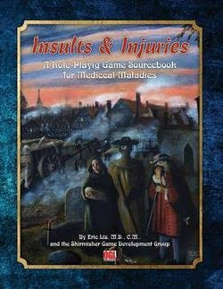 Insults & Injuries : A Role-Playing Game Sourcebook for Medical Maladies (Paperback)--by Eric Lis M. D. [2015 Edition]