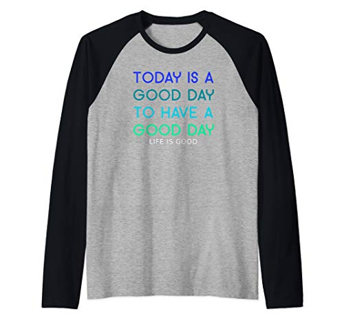 (Today Is A Good Day To Have A Good Day Raglan Baseball Tee)