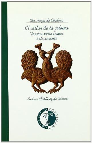 El collar de la coloma (Torsimany): Amazon.es: Ibn Hazm de ...