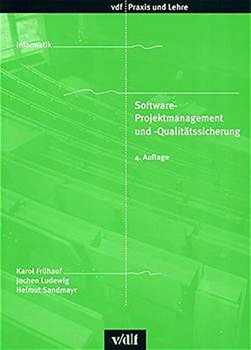 Software-Projektmanagement und -Qualitätssicherung (vdf Praxis und Lehre)