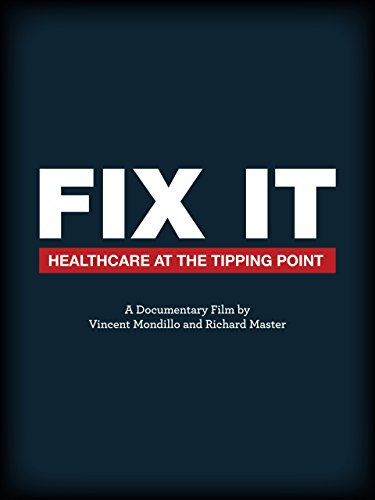 Fix It: Healthcare at the Tipping Point