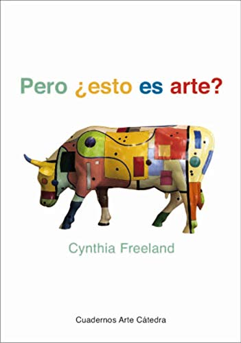 Pero Esto Es Arte / But, Is It Art ?: An Introduction to Art Theory (Cuadernos Arte Catedra) (Spanish Edition)