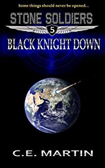 Black Knight Down (Stone Soldiers #5) by [Martin, C.E.]