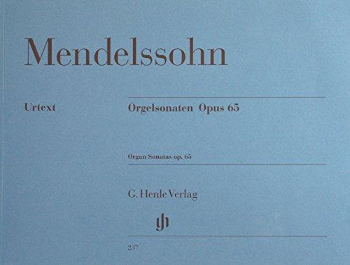 Organ Sonatas (Organ Sonatas Op 65 Orgelsonaten Opus 65 (Mendelssohn))