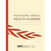 Psychiatric-Mental Health Nursing: Review Course Workbook