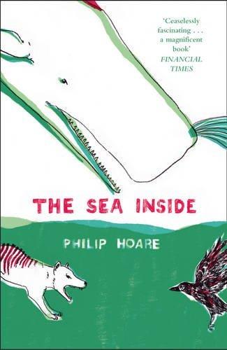The Sea Inside by Philip Hoare (2014-02-27)