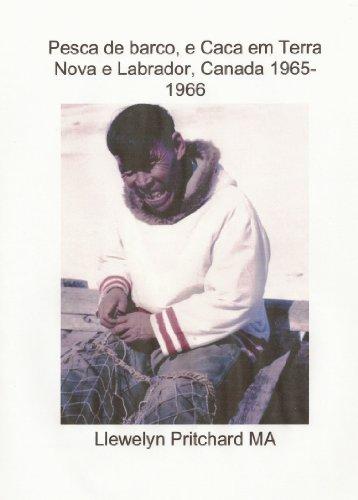 Pesca de barco, e Caca em Terra Nova e Labrador, Canada 1965-1966 (Photo Albums) (Portuguese Edition)