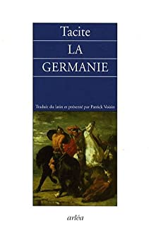 La Germanie : l'origine et le pays des Germains, Tacite (0055?-0120?)