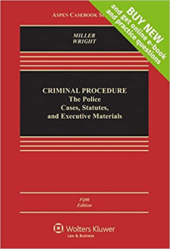 criminal-procedures-the-police-cases-statutes-and-executive-materials-connected-casebook-looseleaf-aspen-casebook