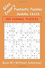Giles Ensor's Funtastic Puzzles Sudoku 16x16 - 300 NORMAL PUZZLES - Book #1 Without Solutions: Normal Level Sudoku 16x16 Puzzles With NO SOLUTIONS for ... Who Want to Really Challenge Themselves Paperback
