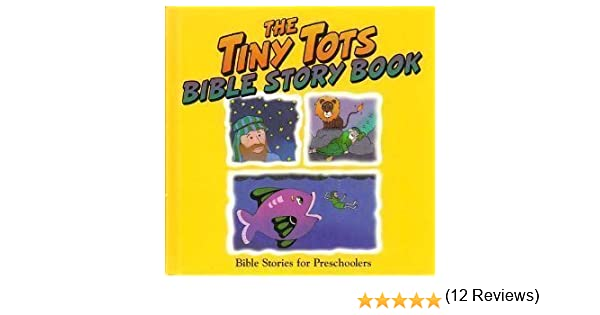 The Tiny Tots Bible Story Book John H Walton Kim Walton Alice
