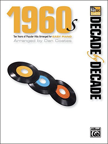Decade by Decade 1960s: Ten Years of Popular Hits Arranged for Easy ()