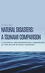Natural Disasters: Tsunami Comparison A Geographical comparison of the 2004 Indian Ocean Tsunami and the Japan Tsunami in 2011By Arthur Hind