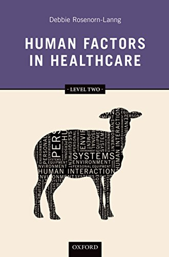 Human Factors in Healthcare: Level Two (Human Factors In Healthcare And Patient Safety)