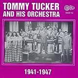 Tommy Tucker: 1941-1947