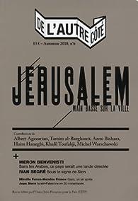De l'autre côté n°6 - Mémoires de Jérusalem par  Collectif