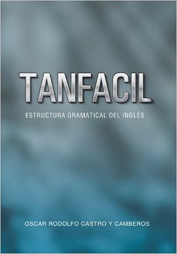 Tanfacil Estructura Gramatical Del Ingles By Oscar Rodolfo