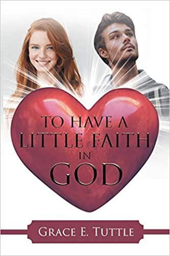 To Have a Little Faith in God: Grace E Tuttle: 9781644163900: Books