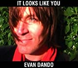 It Looks Like You [CD 1] by Evan Dando (2003-11-18)