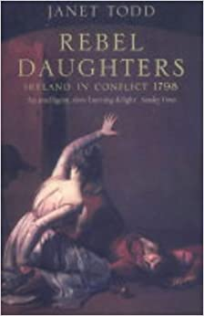 Rebel Daughters: Ireland in Conflict 1798