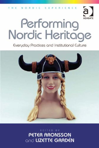 Performing Nordic Heritage: Everyday Practices and Institutional Culture (The Nordic - Graden State