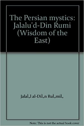 Book The Persian mystics: Jalalu'd-Din Rumi (Wisdom of the East)