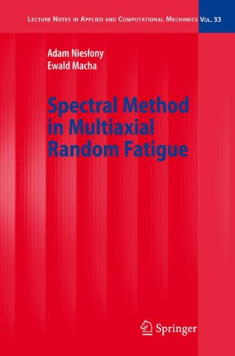 Spectral Method in Multiaxial Random Fatigue (Lecture Notes in Applied and Computational Mechanics)