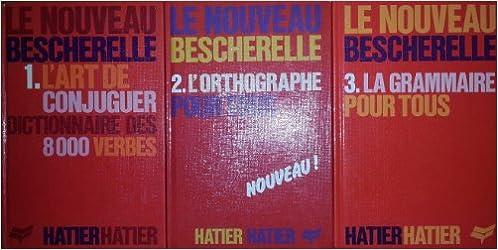 Amazon Fr Le Nouveau Bescherelle 3 Volumes 1 L Art De Conjuguer Dictionnaire Des 8000 Verbes 2 L Orthographe Pour Tous 3 La Grammaire Pour Tous Collectif Livres