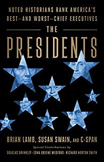 Book Cover: The Presidents: Noted Historians Rank America's Best--and Worst--Chief Executives