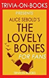 The Lovely Bones: By Alice Sebold (Trivia-On-Books)