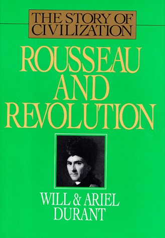 Rousseau and Revolution (Story of Civilization)