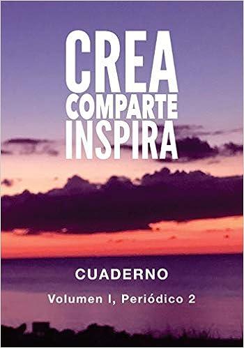 crea comparte inspira 1 volumen i peridico 1 crea comparte inspira cuaderno volume 1 spanish edition