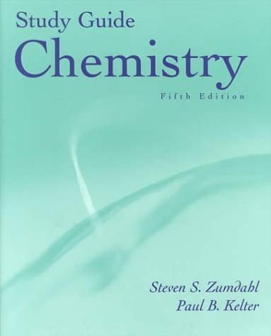 Study Guide for Zumdahl's Chemistry, 5th