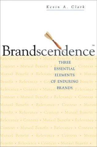 Brandscendence  Three Essential Elements Of Enduring Brands
