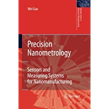 Precision Nanometrology: Sensors and Measuring Systems for Nanomanufacturing (Springer Series in Advanced Manufacturing)