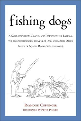 Bøger på engelsk fb2 download Fishing Dogs: A Guide to the History, Talents, and Training of the Baildale, the Flounderhounder, the Angler Dog, and Sundry Other Breeds of Aquatic Dogs (Canis piscatorius) Hardcover - February 4, 2014 in Danish PDF DJVU
