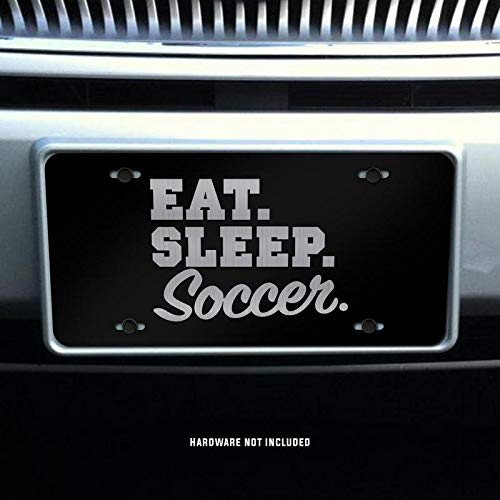 Eat Sleep Soccer Vanity Front License Plate Tag KCE332 KCD
