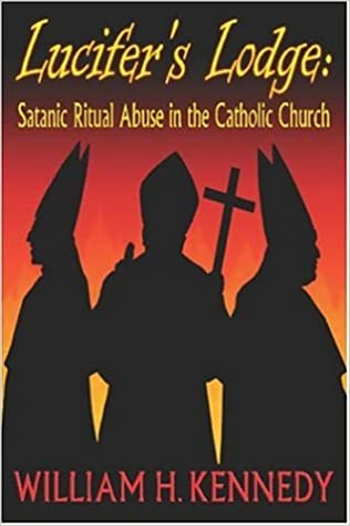 Lucifer's Lodge: Satanic Ritual Abuse in the Catholic Church