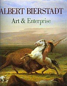 Albert Bierstadt : Art and Enterprise