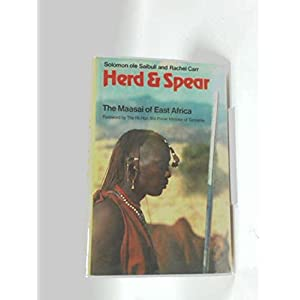 Herd and Spear: The Maasai of East Africa