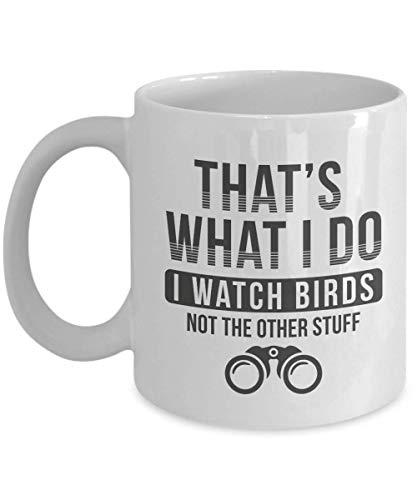 Watch Birds Not The Other Stuff Ceramic Coffee & Tea Gift Mug, Birding Accessories & Supplies For Birder And Bird Watcher Men & Women ()