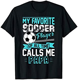 [Featured] Mens My Favorite Soccer Player Calls Me Papa Father's Day Gift in ALL styles | Size S - 5XL