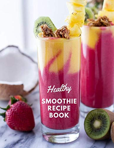 Healthy Smoothie Recipe Book: Ultimate Ruled Smoothie Recipe Journal Notebook Write-In Large Print 8.5