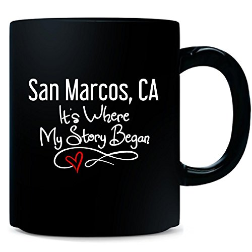 San Marcos Ca Where My Story Began Hometown Home City Birth - Mug -