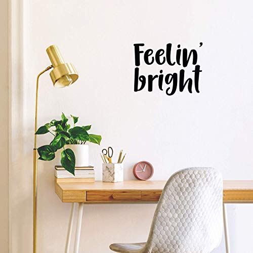 Vinyl Wall Art Decal – Feelin' Bright – 17″ x 22″ – Trendy Motivational Positive Quote Sticker for Home Bedroom Kids Room Playroom Workplace Office Decor (Black)