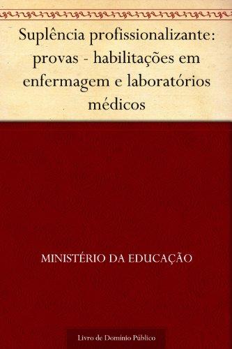 Suplência profissionalizante: provas - habilitações em enfermagem e laboratórios médicos